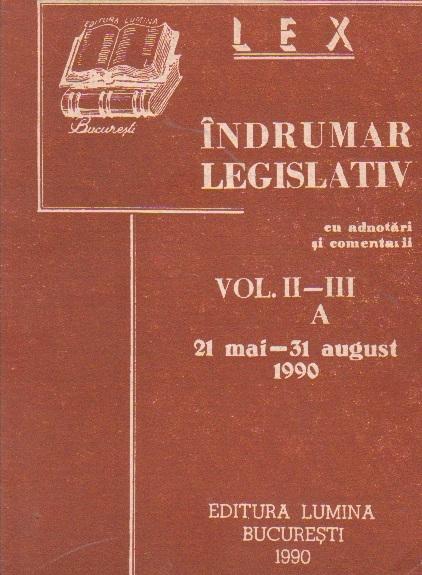 Indrumar legislativ cu adnotari si comentarii. 21 mai-31 august 1990