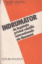Indrumator de Legislatie Privind Relatiile Internationale ale Romaniei