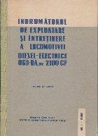 Indrumatorul de Exploatare si Intretinere a Locomotivei Diesel-Electrice 060-DA, de 2100 CP, Volumul I - Planse