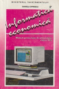 Informatica economica - Manual pentru licee de informatica, clasa a XI-a