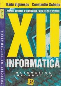 Informatica, Manual pentru clasa a XII-a - Matematica-informatica (Visinescu)