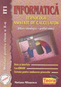 Informatica. Tehnologii asistate de calculator - manual pentru clasa a X - a