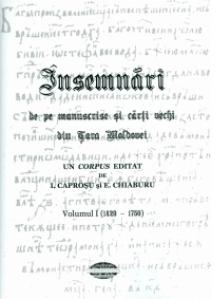 Insemnari de pe manuscrise si carti vechi din Tara Moldovei, Vol. I (1429-1750)