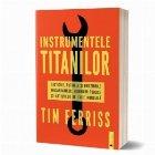 Instrumentele titanilor tacticile rutinele obiceiurile