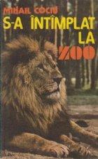 S-a intimplat la Zoo