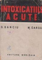 Intoxicatiile acute. Identificarea toxinelor. Diagnostic. Tratament