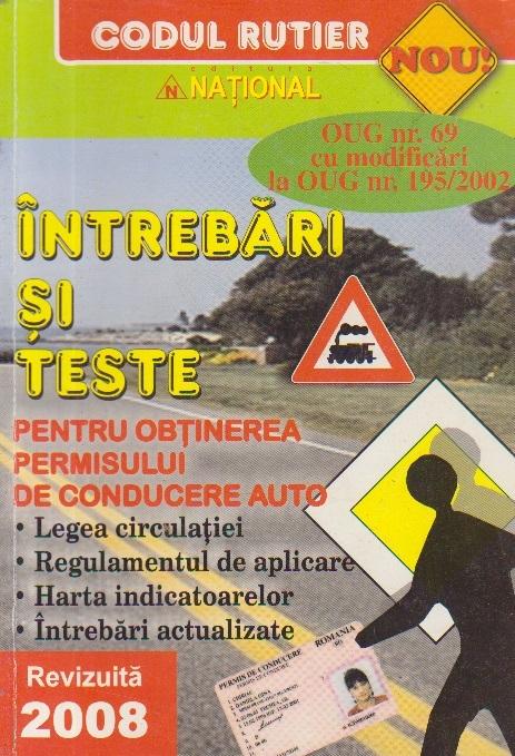 Intrebari si teste pentru obtinerea permisului de conducere auto (Editie revizuita 2008)