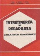 Intretinerea si repararea utilajelor siderurgice
