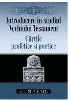 Introducere in studiul Vechiului Testament: Cartile profetice si poetice