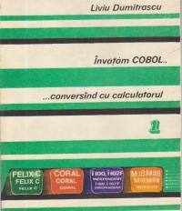 Invatam COBOL...conversand cu calculatorul, Volumul I
