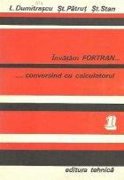 Invatam FORTRAN conversand cu calculatorul, Volumele I si II - Analiza. Programare. Depanare
