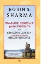 Invataturi spirituale pentru familia ta de la calugarul care si-a vandut Ferrari-ul