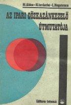 Az Ipari Gozkazankezelo Utmutatoja (Calauza fochistului de la cazanele de aburi industriale)