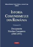 Istoria comunismului din România. Vol. II: Documente Nicolae Ceaușescu (1965-1971)