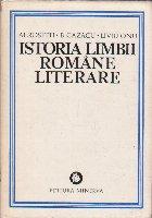 Istoria limbii romane literare, Volumul I - De la origini pana la inceputul secolului al XIX-lea