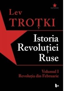 Istoria Revolutiei Ruse. Volumul I. Revolutia din Februarie