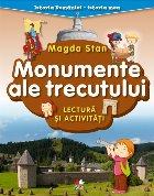 Istoria României - istoria mea. Monumente ale trecutului. Lectură și activități