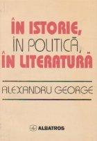 In istorie, in politica, in literatura