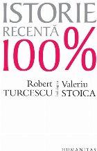 Istorie recentă 100%.Robert Turcescu în dialog cu Valeriu Stoica