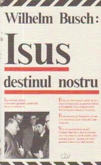 Isus destinul nostru