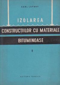 Izolarea constructiilor cu materiale bituminoase, Volumul al II-lea