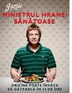 Jamie, ministrul hranei sanatoase. Oricine poate invata sa gateasca in 24 de ore