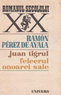 Juan Tigrul. Felcerul onoarei sale