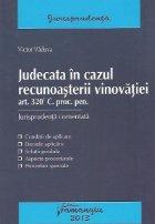 Judecata in cazul recunoasterii vinovatiei - art. 320-1 C. proc. pen. Jurisprudenta comentata