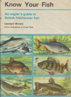 Know your fish - An angler\'s guide to British freshwater fish