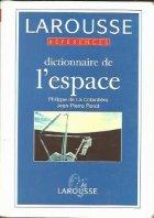 Larousse-Dictionnaire de l espace