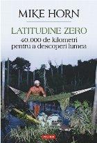 Latitudine zero. 40 000 de kilometri pentru a descoperi lumea