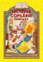 Lecturile copilariei (clasa a V-a) (antologie scolara completa)