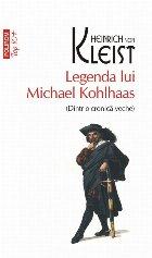 Legenda lui Michael Kohlhaas (Dintr-o cronică veche) (ediție de buzunar)