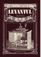 Levantul. Editie adnotata de Cosmin Ciolos