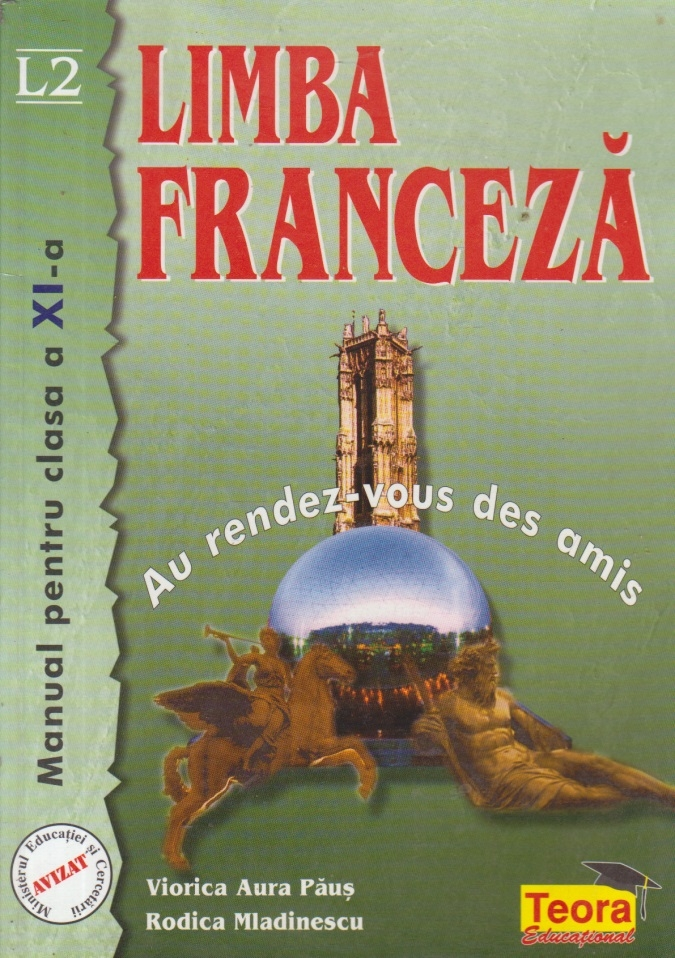 Limba Franceza - Au rendez-vous des amis, Manual pentru clasa a XI-a - L2