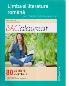 Limba si literatura romana. Ghid complet pentru bacalaureat. 80 de teste complete