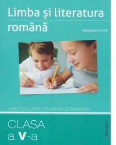 Limba si literatura romana. Caiet de lucru pe unitati de invatare. Clasa a V-a