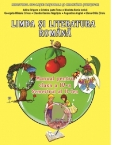 Limba si literatura romana. Manual pentru clasa a IV-a, semestrul al II-lea