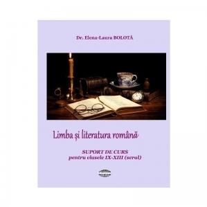 Limba si literatura romana. Suport de curs pentru clasele IX-XII seral