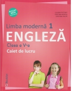 Limba moderna 1 engleza. Caiet de lucru pentru clasa a V-a