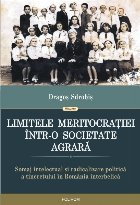 Limitele meritocrației într-o societate agrară. Șomaj intelectual și radicalizare politică a tineretului în România interbelică