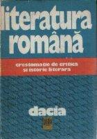Literatura romana - Crestomatie de critica si istorie literara
