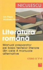 Literatura romana. Manual preparator pentru clasa a V-a pe baza textelor literare din cele 4 manuale alternative