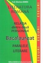 Literatura romana. Relatia dintre doua personaje. Bacalaureat . Paralele literare