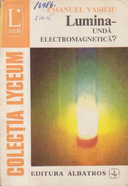 Lumina - Unda electromagnetica?