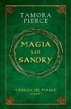 """Magia lui Sandry – vol.I din seria """"Cercul de magie"""""""