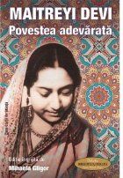 Maitreyi Devi Povestea adevarata