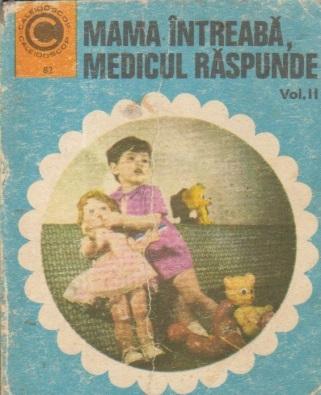 Mama intreaba, Medicul raspunde, Volumul al II-lea - De la 1 la 3 ani