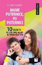 Mame puternice, fii puternici. 10 secrete pe care orice mama ar trebui să le stie