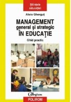 Management general si strategic in educatie. Ghid practic
